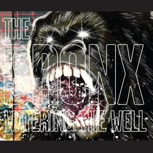 THE BRONX - watering the well