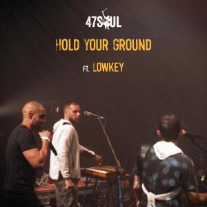 47 SOUL - HOLD YOUR GROUND ft. Lowkey