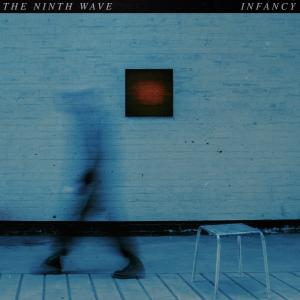 THE NINTH WAVE - INFANCY PART 1