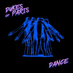 DUKES OF PARIS - DANCE
