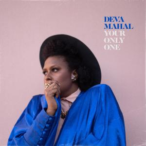 DEVA MAHAL - YOUR ONLY ONE