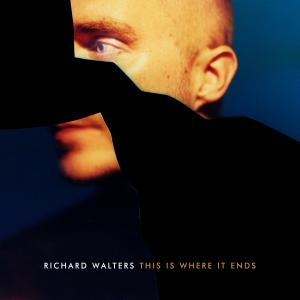 RICHARD WALTERS - THIS IS WHERE IT ENDS