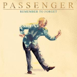 PASSENGER - Remember to Forget