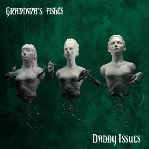 GRANDMA'S ASHES - Daddy Issues